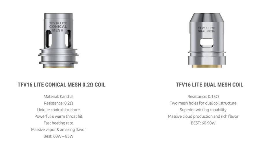 The TFV16 Lite vape tank employs two types of mesh coils; a 0.2 Ohm conical mesh coil as well as a 0.15 Ohm dual mesh coil build.