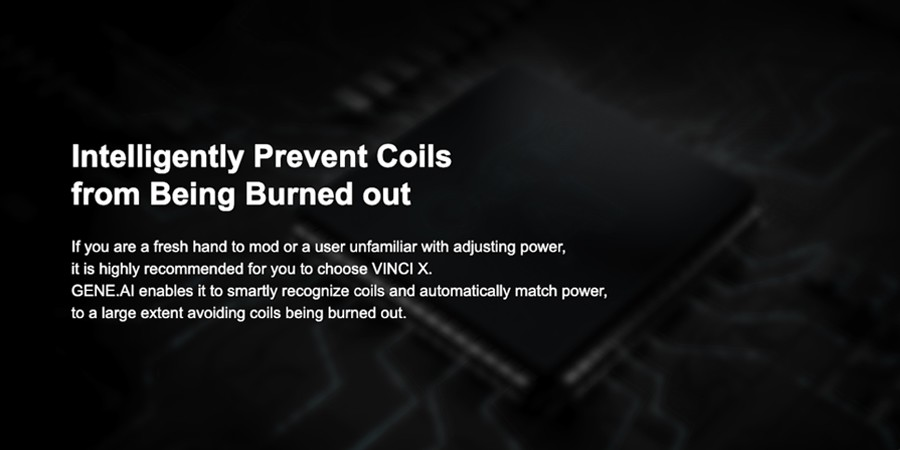 The built-in gene chipset is programmed with auto-wattage select, which picks a wattage based on coil resistance - to stop burnt coils.